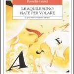 LE AQUILE SONO NATE PER VOLARE- R. Grenci